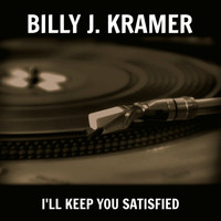 Billy J. Kramer - I'll Keep You Satisfied