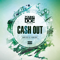 Young Doe - Cash Out (Remix) [feat. B.C. & Suga Free] (Explicit)