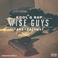 Kool G Rap - Wise Guys (feat. Lil Fame & Freeway) (Explicit)