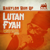 Lutan Fyah - Babylon Bun Up