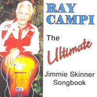 Ray Campi - The Ultimate Jimmie Skinner Songbook