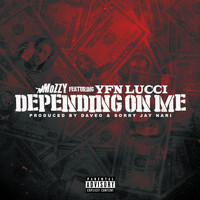 Mozzy - Depending On Me (feat. YFN Lucci) (Explicit)