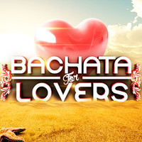 Various Artists - Bachata For Lovers