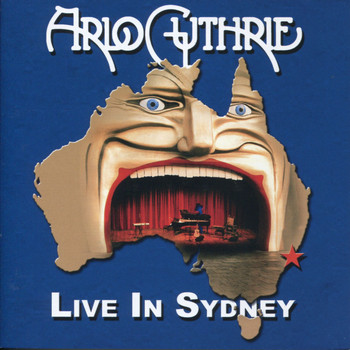 Arlo Guthrie - Live in Sydney