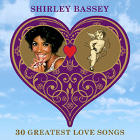 Shirley Bassey - 30 Greatest Love Songs