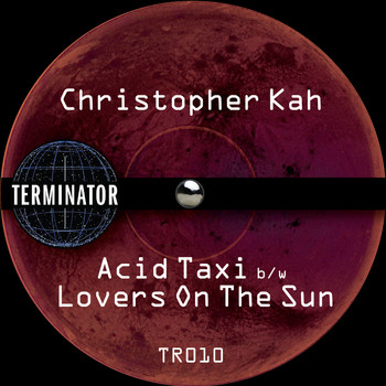 Christopher Kah - Acid Taxi / Lovers on the Sun