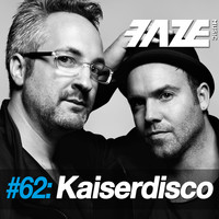 Kaiserdisco - Faze DJ Set #62: Kaiserdisco