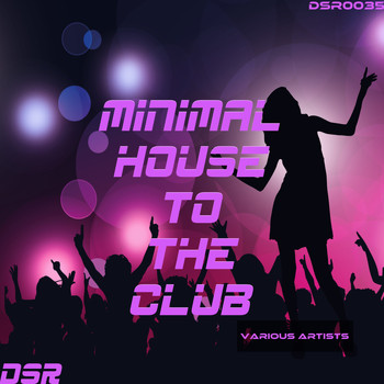 Minimal house to the club expli various artists for Minimal house music