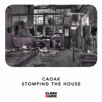 Caoak - Stomping the House
