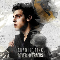 Charlie Fink - Cover My Tracks