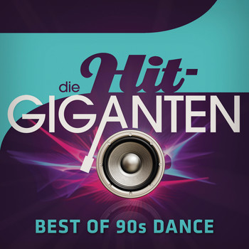 Various Artists - Die Hit Giganten Best of 90's Dance (Explicit)