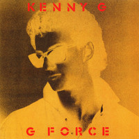 Kenny G - G Force (Expanded)