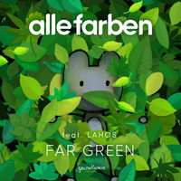 Alle Farben feat. Lahos - Far Green
