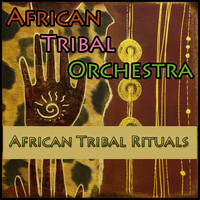 African Tribal Orchestra - African Tribal Rituals