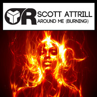 Scott Attrill - Around Me (Burning)