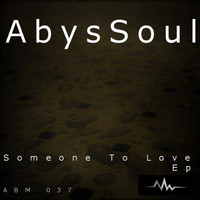 AbysSoul - Someone To Love EP