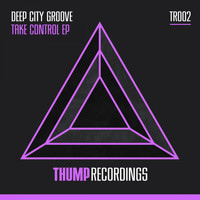 Deep City Groove - Take Control EP