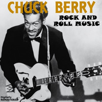 Chuck Berry - Rock and Roll Music (Remastered)