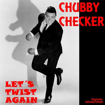 Chubby Checker - Let's Twist Again (Remastered)