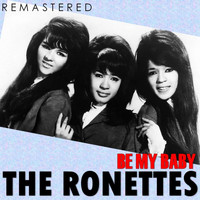 The Ronettes - Be My Baby (Remastered)
