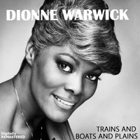 Dionne Warwick - Trains and Boats and Plains (Remastered)