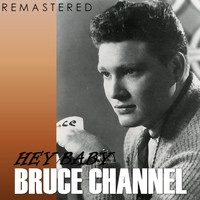 Bruce Channel - Hey Baby (Remastered)