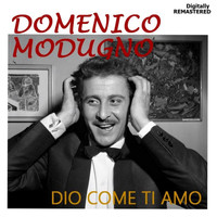 Domenico Modugno - Dio come ti amo (Remastered)