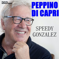 Peppino Di Capri - Speedy Gonzalez (Remastered)