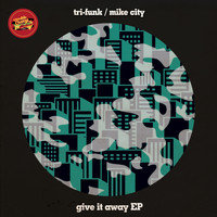 Tri-Funk featuring Mike City - Give It Away