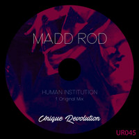 Madd Rod - Human Institution