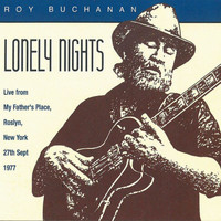 Roy Buchanan - Lonely Nights: Live From My Father's Place, Roslyn, New York, 27th Sept. 1977