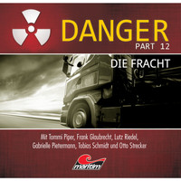 Danger - Part 12: Die Fracht