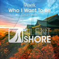 9eek - Who I Want To Be