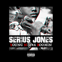 Serius Jones - Y.N.B. (Boomin [Explicit])