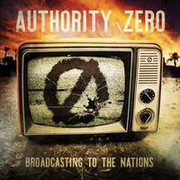 Authority Zero - Broadcasting to the Nations (Explicit)