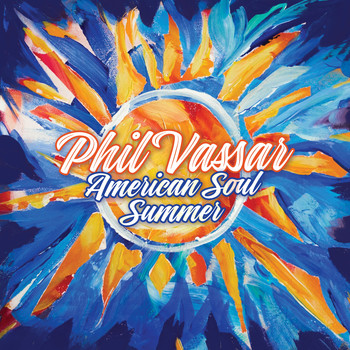 Phil Vassar - American Soul Summer (Deluxe Edition)