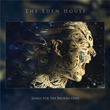 The Eden House - Songs for the Broken Ones