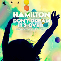 Hamilton - Don't Dream It's Over