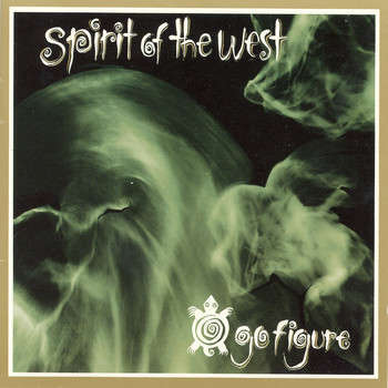 Spirit of the West - Go Figure