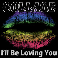 Collage - I'll Be Loving You