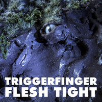 Triggerfinger - Flesh Tight (Explicit)