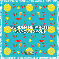 Murder He Wrote - Flavoured, Vol.1