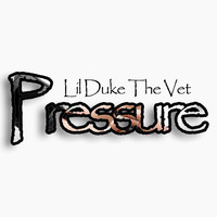 Lil Duke the Vet - Pressure
