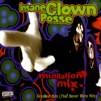 Insane Clown Posse - Mutilation Mix: Greatest Hits (That Never Were Hits) (Explicit)