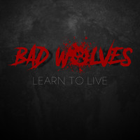 Bad Wolves - Learn to Live