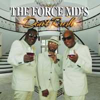 Force M.D.'s - Don't Rush