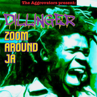 Dillinger - Zoom Around JA