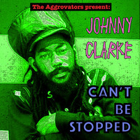 Johnny Clarke - Can't Be Stopped