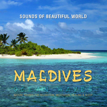 Sounds of Beautiful World - Ocean Waves: Maldives (Nature Sounds for Relaxation, Meditation, Healing & Sleep)