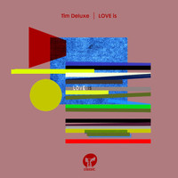 Tim Deluxe - LOVE is